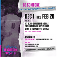 Be Someone Sports Friendswood Basketball League