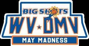 Big Shots WV-DMV May Madness
