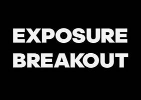 Exposure Breakout