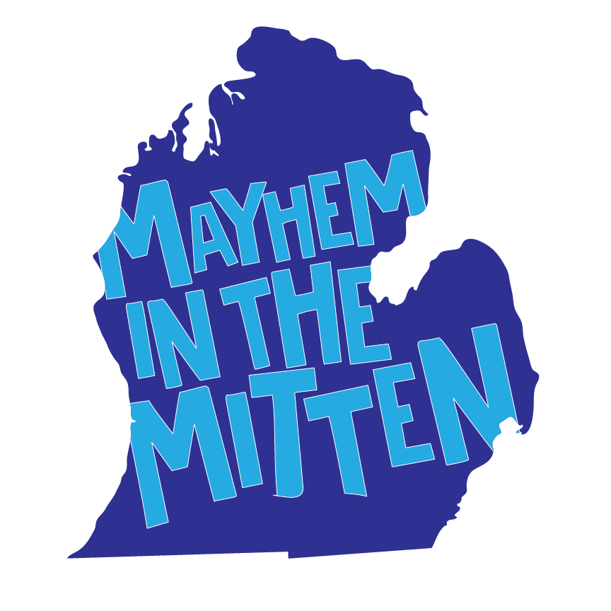 Mayhem in the Mitten