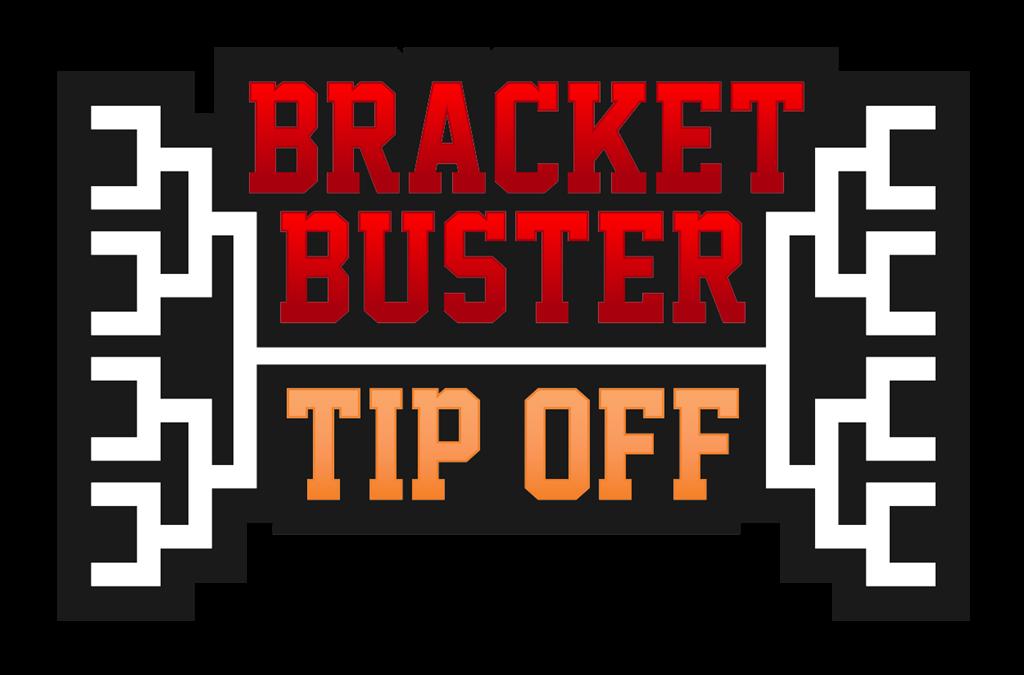 2019 Bracket Buster Tip Off